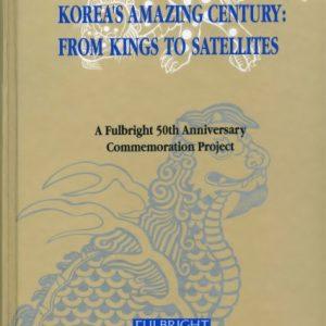 Korea's Amazing Century_From Kings to Satellites